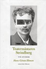 Teatermästaren Strindberg : två studier