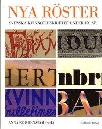 Nya r�ster : svenska kvinnotidskrifter under 150 �r (inbunden)