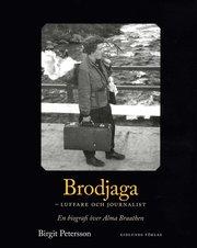 Brodjaga – luffare och journalist : en biografi över Alma Braathen