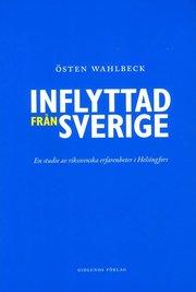 Inflyttad från Sverige : en studie av rikssvenska erfarenheter i Helsingfors