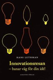Innovationsresan : banar väg för din idé!