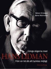 L�ngs stigarna med Hans Lidman : Fr�n en tid d� allt tycktes m�jligt (inbunden)