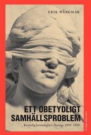 Ett obetydligt samhällsproblem : kvinnlig brottslighet i Sverige 1950-1959