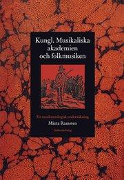 Kungl. Musikaliska akademien och folkmusiken : en musiketnologisk undersökning