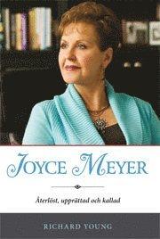 Joyce Meyer : �terl�st, uppr�ttad och kallad (h�ftad)