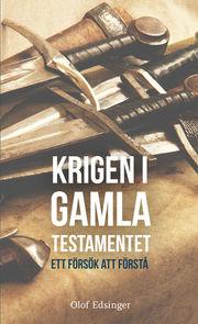 Krigen i Gamla Testamentet : ett försök att förstå