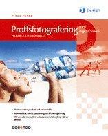 Proffsfotografering med digitalkamera – Produkt- och reklambilder