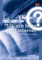 S�k och hitta med Internet : som du ropar f�r du svar