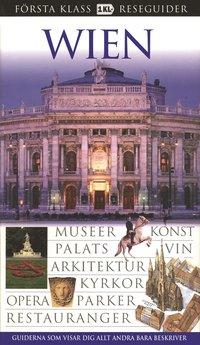 Wien : museer, konst, palats, vin, arkitektur, kyrkor, opera, parker, restauranger (h�ftad)
