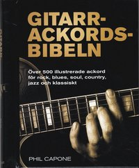 Gitarrackordsbibeln : �ver 500 illustrerade ackord f�r rock, blues, soul, country, jazz och klassiskt ()