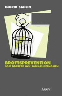 Brottsprevention som begrepp och samh�llsfenomen (h�ftad)
