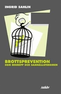 Brottsprevention som begrepp och samh�llsfenomen