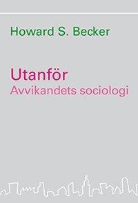 Utanf�r : avvikandets sociologi (h�ftad)