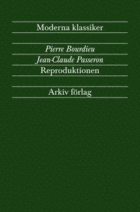 Reproduktionen : bidrag till en teori om utbildningssystemet (h�ftad)