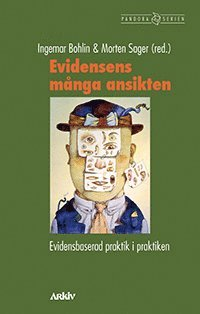 Evidensens m�nga ansikten : evidensbaserad praktik i praktiken (h�ftad)