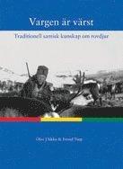 Vargen är värst : traditionell samisk kunskap om rovdjur