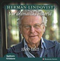 V�r dramatiska historia 1800-tal (ljudbok)