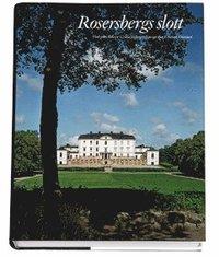 De Kungliga Slotten: Rosersbergs slott (inbunden)