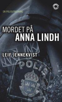 Mordet p� Anna Lindh : en polisutredning (pocket)