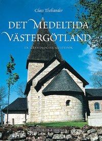 Det medeltida V�sterg�tland : en arkeologisk guidebok (h�ftad)