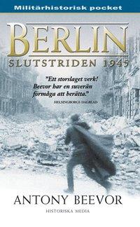 Berlin : slutstriden 1945 (inbunden)