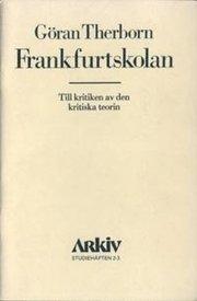 Frankfurtskolan : till kritiken av den kritiska teorin