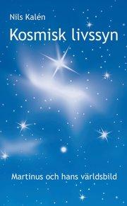 Kosmisk livssyn : Martinus och hans världsbild