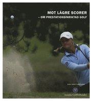Mot lägre scorer : om prestationsinriktad golf