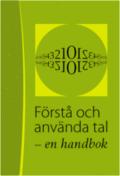 F�rst� och anv�nda tal : en handbok