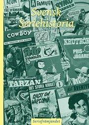 Svensk Seriehistoria – andra boken från Svenskt Seriearkiv