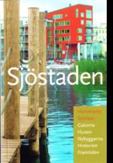 Sj�staden : Hammarby Sj�stad : gatorna, husen, panorama, historien, framtiden (h�ftad)