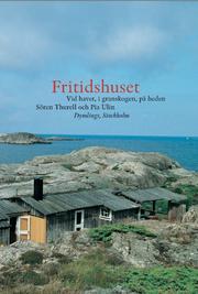 Fritidshuset : vid havet i granskogen på heden