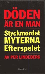 Döden är en man : styckmordet myterna efterspelet