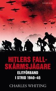 Hitlers fallsk�rmsj�gare : elitf�rband i strid 1940-45 (pocket)