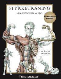 Styrketr�ning : en anatomisk guide (h�ftad)