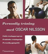 Personlig tr�ning med Oscar Nilsson (inbunden)