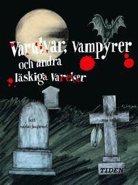Varulvar, vampyrer och andra läskiga varelser (kartonnage)