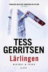Lärlingen / Tess Gerritsen ; översatt av John-Henri Holmberg