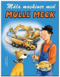 M�la maskiner med Mulle Meck (inbunden)