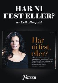 Har ni fest eller? - Ett reportage om Carola H�ggkvist ur magasinet Filter (e-bok)
