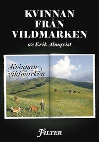 Kvinnan fr�n vildmarken - Ett reportage om storviltsj�garen Natasha Illum Berg ur magasinet Filter (e-bok)