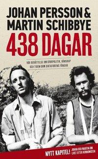 438 dagar : vår berättelse om storpolitik, vänskap och tiden som diktaturens fångar (pocket)