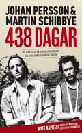 438 dagar : v�r ber�ttelse om storpolitik, v�nskap och tiden som diktaturens f�ngar