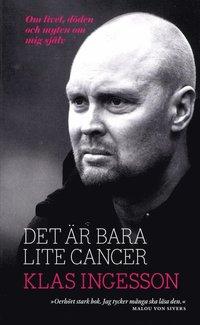 Det är bara lite cancer : om livet, döden och myten om mig själv (pocket)