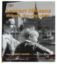 Lennart Nilssons ok�nda j�rnv�gsv�rld (h�ftad)