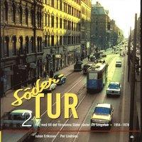 S�der Tur 2: F�lj med till det f�rsvunna S�der v�ster om G�tgatan 1954-1978 (inbunden)