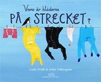 Vems är kläderna på strecket? / Linda Fridh & Jutta Falkengren