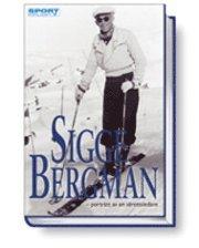 Sigge Bergman : portr�tt av en idrottsledare (h�ftad)