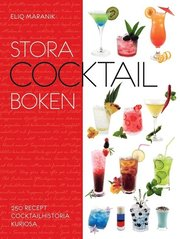 Stora cocktail-boken : 250 recept cocktailhistoria kuriosa