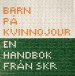 Barn på kvinnojour : En handbok från SKR